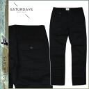 Point 10 times Saturdays surf SATURDAYS SURF chinos pants mens 2015 in stock black BELLOWS-07 RIPSTOP BELLOWS PANT [3/16 new in stock] [regular] ★ ★