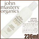 "236 ml of John master organic raise of wages body lotion ≪ BARE body lotion ≫"" 0669558600300 <JMO-SC>"