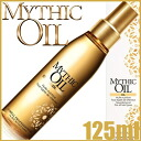 "L ' Oréal Professional mythic oil 125 ml [Tsubaki hair treatment» ""3474630380516"" and ""LRHT]"