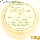 Aiai Medical Aina Soap400 100g≪Soap≫『4580366696919』