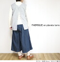 It is FABRIQUE en planete terre ファブリケアンプラネテール 41161(R eyes are Aizu) Irish linen selvage vest Irish linen cell bitch best Lady's to 3/21
