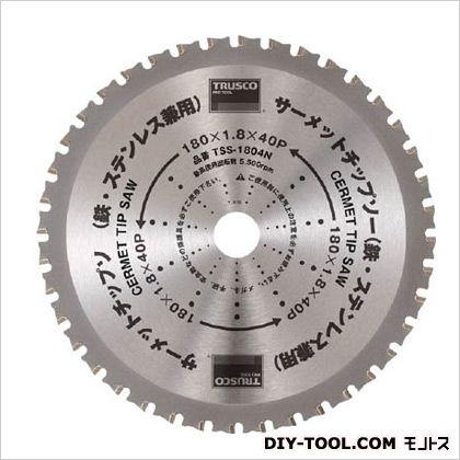 トラスコ サーメットチップソー 180X40P (TSS-18040N)