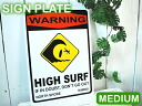 Medium High Surf warning signs aluminum