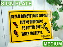 Please Remove Your Slippah medium signs aluminum