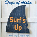 """Days of Aloha"" wood sign ""SURF's UP"""