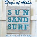 """SUN SAND SURF'""Days of Aloha""wood sign"