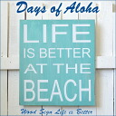 """LIFE IS BETTER"" ""Days of Aloha"" wood sign"