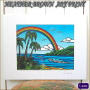 Heather Brown art prints to ART PRINT L ANUENUE ( Over the Rainbow )