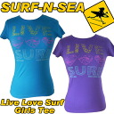 Surf and sea, GirlsLive Love Surf Tee