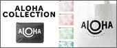 Aloha Collection/アロハ コレクション
