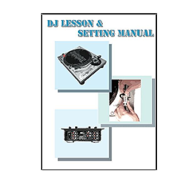 DJ教則Booklet / セッティング・接続 ミックス(繋ぎ)・スクラッチをレクチャー
