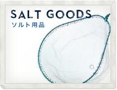 SALT GOODS