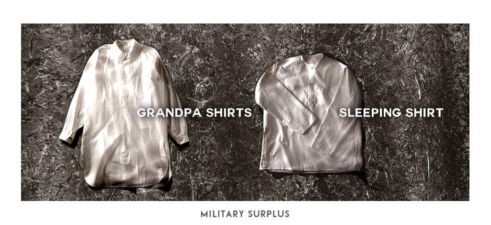 注目のユーロ&USヴィンテージ!GRANDPA SHIRT&SLEEPING SHIRT