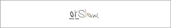 orSlow/オアスロウ