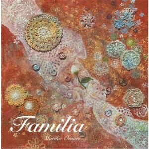 インディーズ大森真理子:Familia【CD】