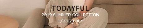 TODAYFUL2019夏コレクション【1/23 20:00〜】