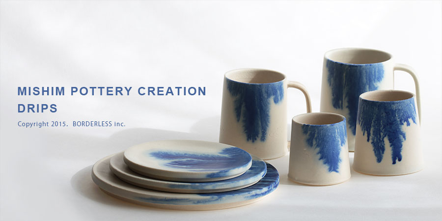 MISHIM POTTERY CREATION / DRIPS
