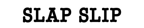 SLAP SLIP/スラップスリップ