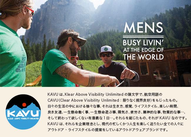 KAVUは、Klear Above Visibility Unlimitedの頭文字で、航空用語のCAVU(Clear Above Visibility Unlimited:限りなく視界良好)をもじったもの。日々の生活の中における様々な事、それは生き方、感覚、ライフスタイル、楽しい時間、良き友達、一生懸命働く事、一生懸命遊ぶ事、陽気さ、疲労さ、精神的な事、物質的な事…、そして終わって欲しくない有意義な1日…。それらを総じたもの、それがKAVUなのです。KAVUは、それらを企業理念とし、現代の忙しくかつ人生を楽しく送りたい全ての人々にアウトドア・ライフスタイルの提案をしているアウトドアウェアブランドです。