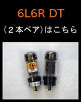 6L6R DT