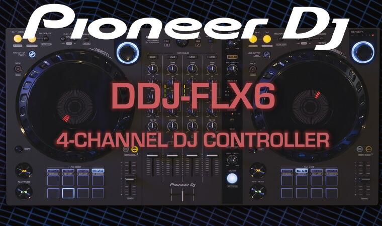 Pioneer DDJ-FLX6 rekordbox/Serato DJ Pro両対応の4ch DJコントローラー