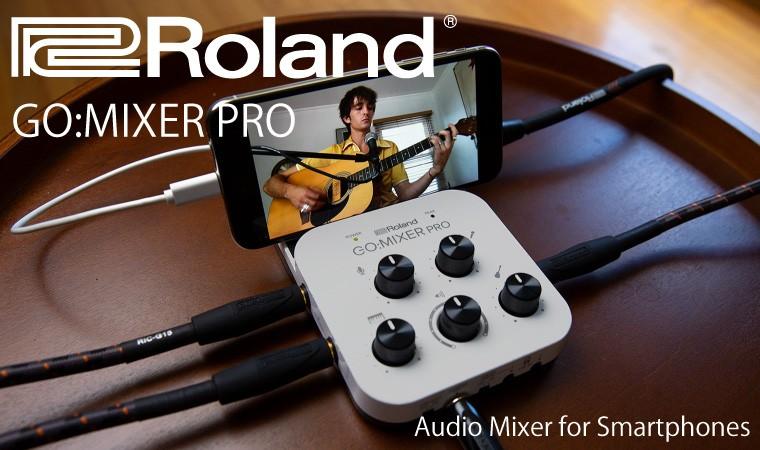 ROLAND GO:MIXER PRO スマートフォン用 オーディオミキサー