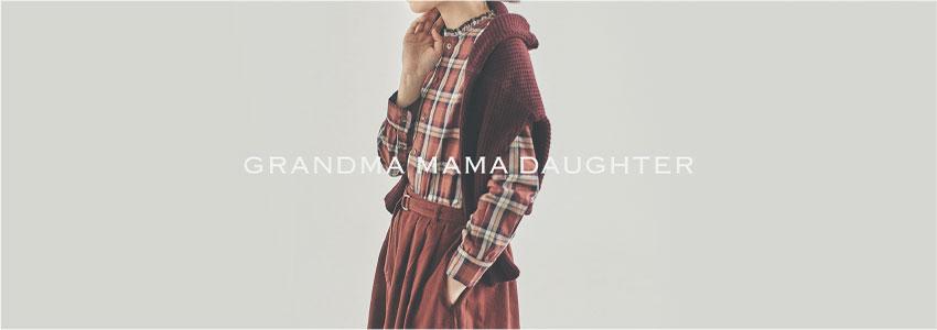 GRANDMA MAMA DAUGHTER[グランマ・ママ・ドーター]
