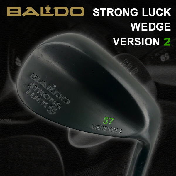 バルド BALDO STRONG LUCK WEDGE VERSION2