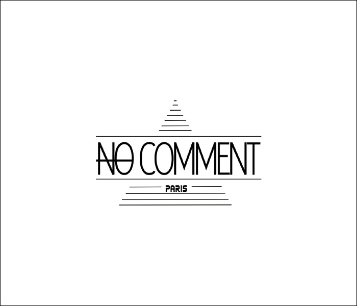 NO COMMENT paris ノーコメント パリ