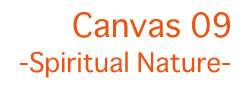 Canvas09 -Spiritual Nature-