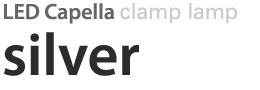 LED Capella clamp lamp silver