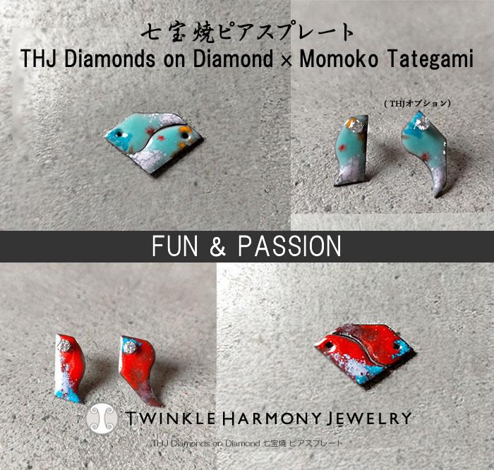 THJ七宝焼THJ Diamonds on Diamond x MOMOKO TATEGAMI 〜 FUN & PASSION〜