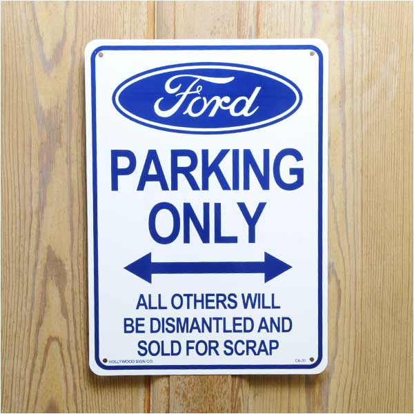 American design jokes sign board  Ford PARKING ONLYAll Others Will Be Dismantled And Sold For Scrap  (knock Ford parking other cars to scrap the sell.  sc 1 st  Rakuten & Reptile | Rakuten Global Market: Signboard dedicated Ford car park ... markmcfarlin.com