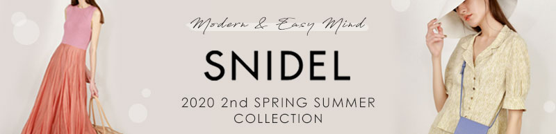 SNIDEL 20SS 1st Collection