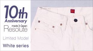 RESOLUTE リゾルト,10周年記念モデル ホワイトジーンズ 白デニム,名古屋 メンズファッション セレクトショップ Explorer エクスプローラー,通販 通信販売