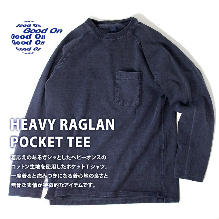 Good On グッドオン L/S HEAVY RAGLAN POCKET TEE ロングスリーブ ヘビー ラグラン ポケット Tシャツ
