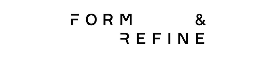 フォームアンドリファイン/FORM&REFINE