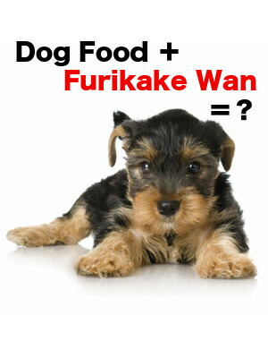 add furikakewan with dog food