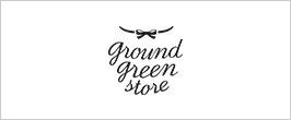 ground green store/グラウンドグリーンストア