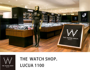 THE WATCH SHOP. LUCUA 1100(ルクア イーレ)
