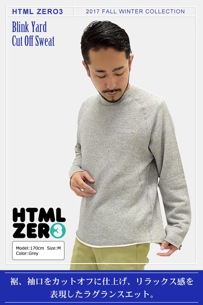 HTML ZERO3エイチティエムエル ゼロスリーのトレーナー Blink Yard Cut Off Sweat01