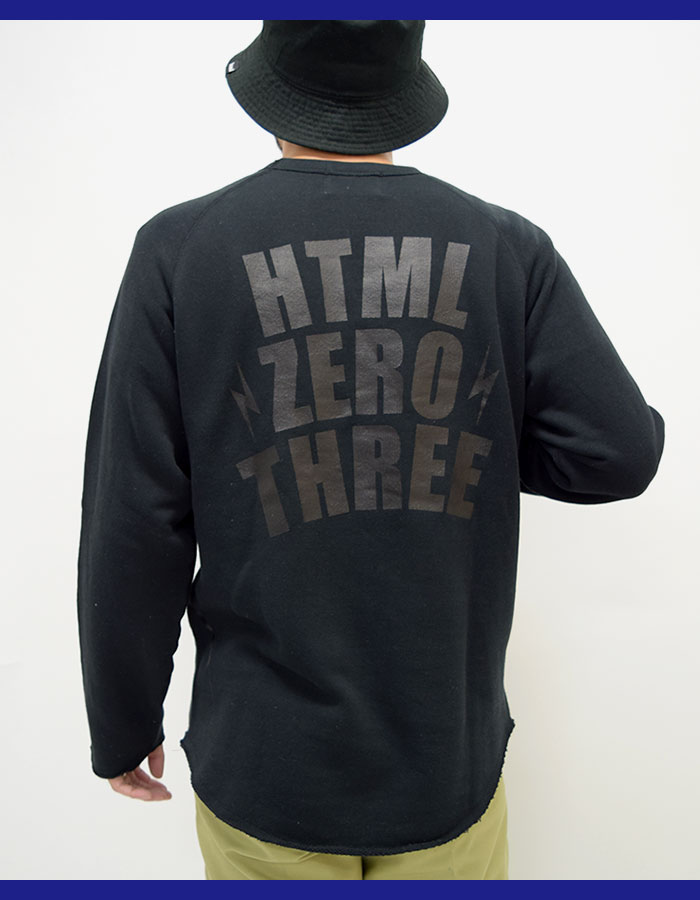 HTML ZERO3エイチティエムエル ゼロスリーのトレーナー Blink Yard Cut Off Sweat04