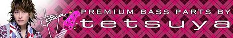 PREMIUM BASS PARTS BY tetsuya