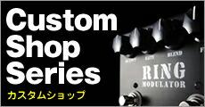 Custom Shop Series