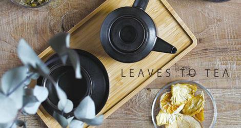 LEAVES TO TEA