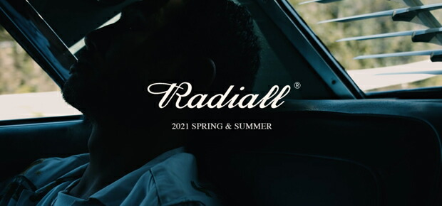 RADIALL(ラディアル) 2021 SPRING & SUMMER COLLECTION.
