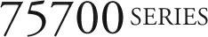 75700 SERIES