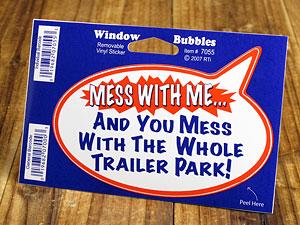 バブルステッカー/7055/私にちょっかいをだすとこの大型駐車場のトレーラー全員にちょっかいをだすことになるぞ!