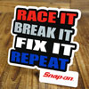 RACE IT,BREAK IT,FIX IT...REPEAT