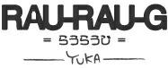 RAU-RAU-G -YUKA-